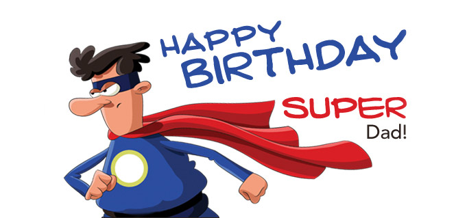 Happy Birthday! Super Dad!